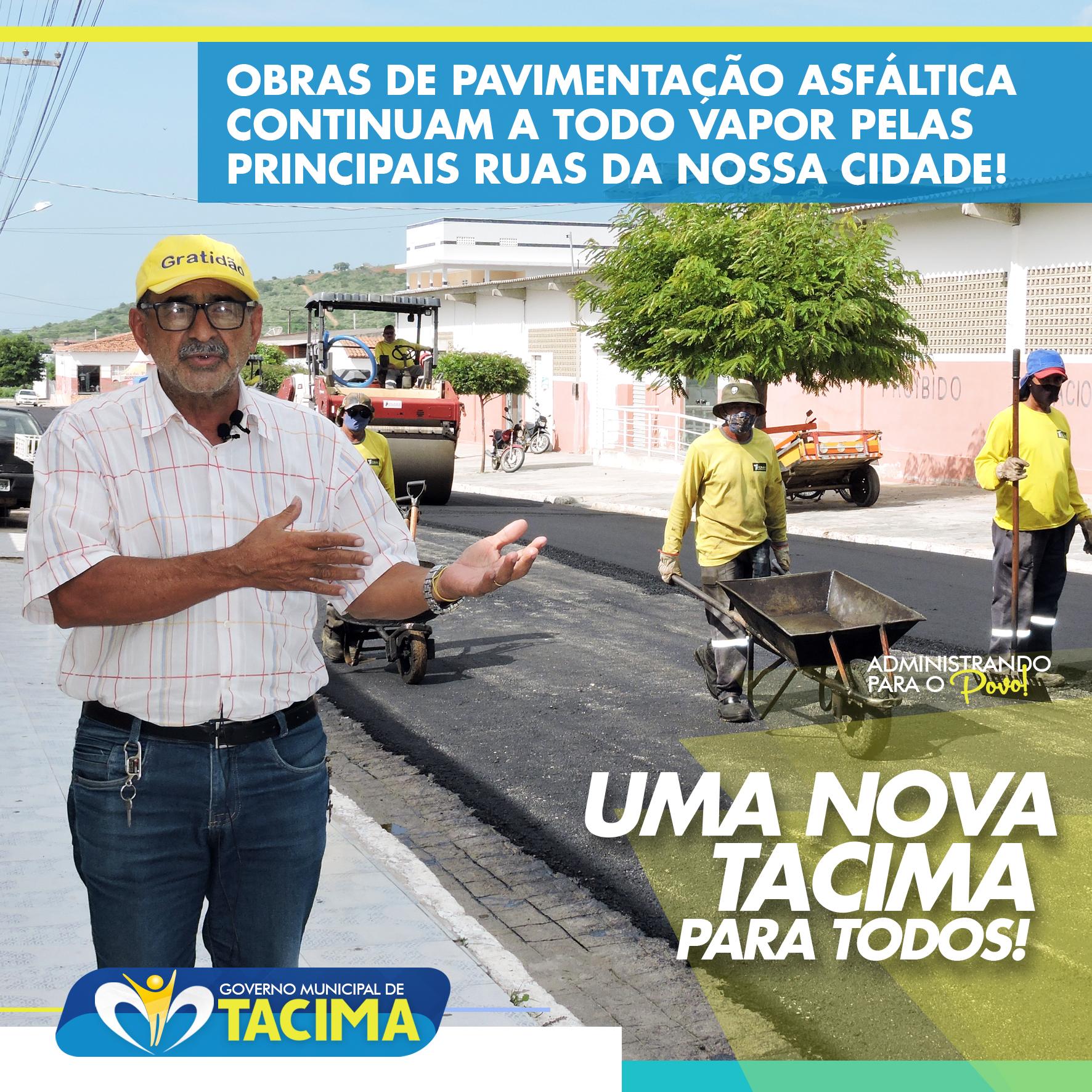 OBRAS DE PAVIMENTAÇÃO ASFÁLTICA SEGUEM A TODO VAPOR PELAS PRINCIPAIS RUAS DE TACIMA. CONFIRA!